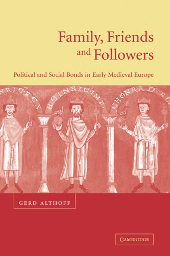9780521770545: Family, Friends and Followers: Political and Social Bonds in Early Medieval Europe (Cambridge Medieval Textbooks (Hardcover))
