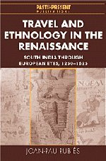 9780521770552: Travel and Ethnology in the Renaissance: South India through European Eyes, 1250-1625 (Past and Present Publications)