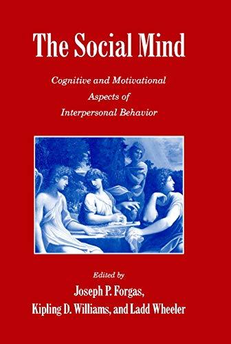 The Social Mind: Forgas, Joseph; Williams, Kipling; Wheeler, Ladd (eds)