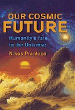9780521770989: Our Cosmic Future: Humanity's Fate in the Universe