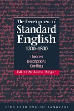 9780521771146: The Development of Standard English, 1300-1800: Theories, Descriptions, Conflicts (Studies in English Language)