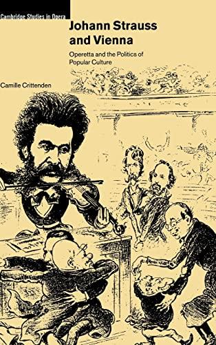 9780521771214: Johann Strauss and Vienna: Operetta and the Politics of Popular Culture (Cambridge Studies in Opera)