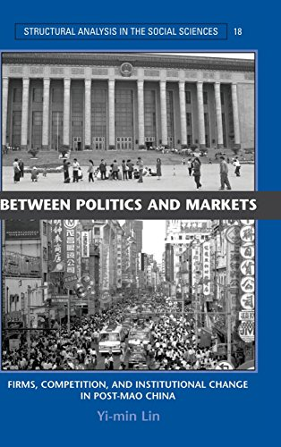 Between Politics and Markets Firms, Competition, and Institutional Change in Post-Mao China: Lin, ...