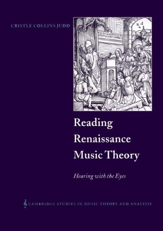 9780521771443: Reading Renaissance Music Theory: Hearing with the Eyes (Cambridge Studies in Music Theory and Analysis)