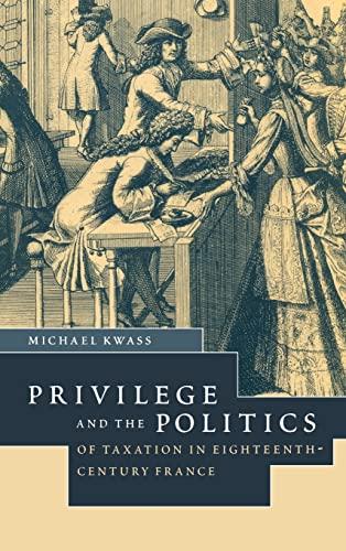 9780521771498: Privilege and the Politics of Taxation in Eighteenth-Century France: Liberté, Egalité, Fiscalité