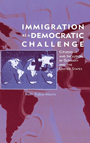 Immigration as a Democratic Challenge: Citizenship and Inclusion in Germany and the United States: ...