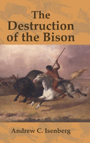 9780521771726: The Destruction of the Bison: An Environmental History, 1750 1920 (Studies in Environment and History)