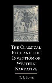 9780521771764: The Classical Plot and the Invention of Western Narrative