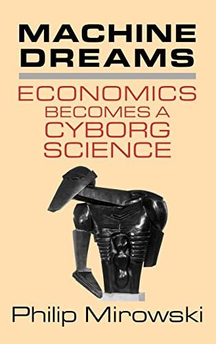 9780521772839: Machine Dreams: Economics Becomes a Cyborg Science