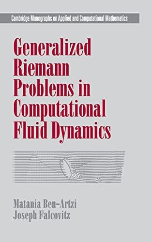 Generalized Riemann Problems in Computational Fluid Dynamics: Ben-Artzi, Matania; Falcovitz, Joseph