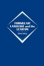 9780521773096: Formulaic Language and the Lexicon