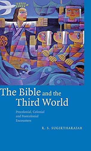 9780521773355: The Bible and the Third World: Precolonial, Colonial and Postcolonial Encounters