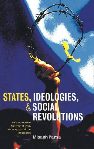 9780521773379: States, Ideologies, and Social Revolutions: A Comparative Analysis of Iran, Nicaragua, and the Philippines