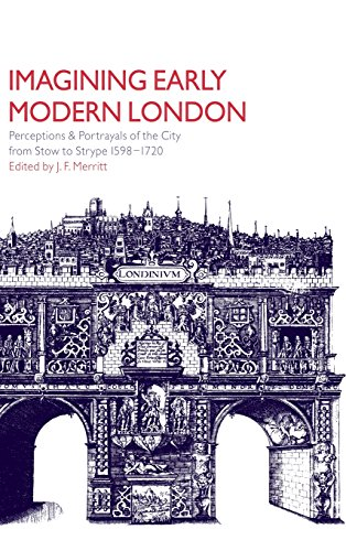 9780521773461: Imagining Early Modern London: Perceptions and Portrayals of the City from Stow to Strype, 1598–1720