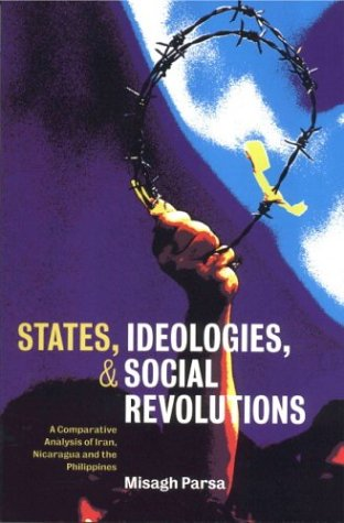 9780521774307: States, Ideologies, and Social Revolutions Paperback: A Comparative Analysis of Iran, Nicaragua, and the Philippines