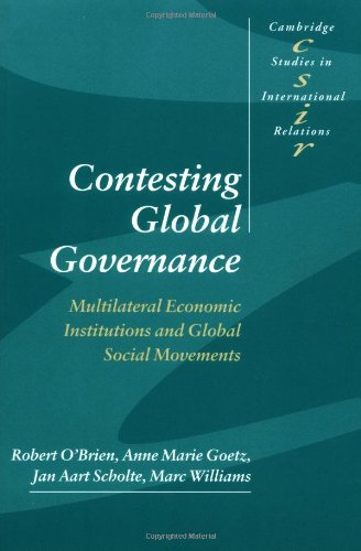 9780521774406: Contesting Global Governance: Multilateral Economic Institutions and Global Social Movements (Cambridge Studies in International Relations)