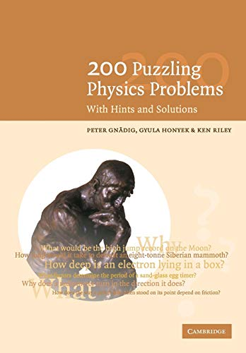 200 Puzzling Physics Problems: With Hints and Solutions: Gnädig, P.; Honyek, G.; Riley, K. F.