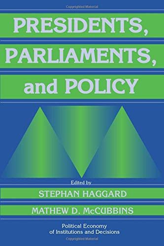 9780521774857: Presidents, Parliaments, and Policy (Political Economy of Institutions and Decisions)