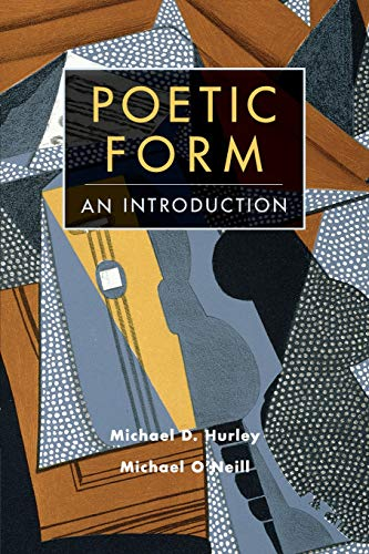 Poetic Form: An Introduction (Cambridge Introductions to Literature (Paperback)) (0521774993) by Michael D. Hurley; Michael O'Neill