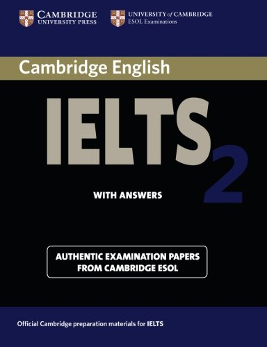 9780521775311: Cambridge English Ielts 2 With Answers: Authentic Examination Papers From Cambridge Esol: Examination Papers from the University of Cambridge Local Examinations Syndicate (IELTS Practice Tests)