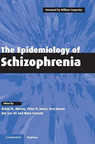 The Epidemiology of Schizophrenia: Editor-Robin M. Murray;