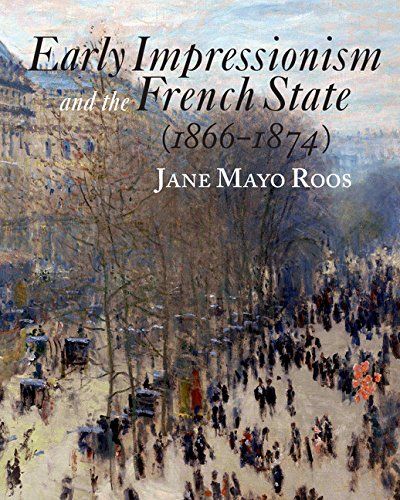Early Impressionism and the French State (1866 1874): Jane Mayo Roos