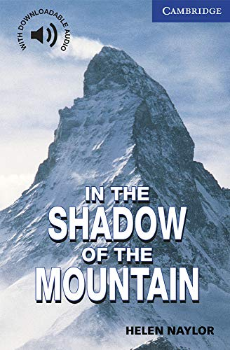 9780521775519: In the Shadow of the Mountain Level 5 (Cambridge English Readers)