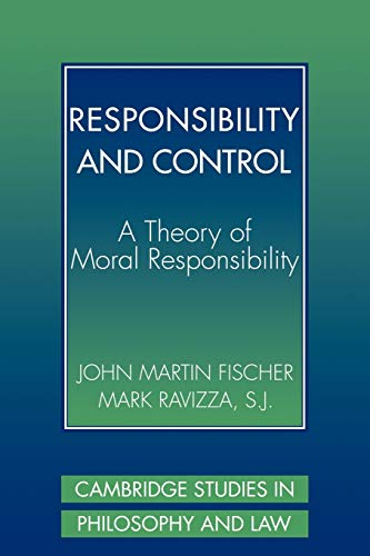 9780521775793: Responsibility and Control: A Theory of Moral Responsibility