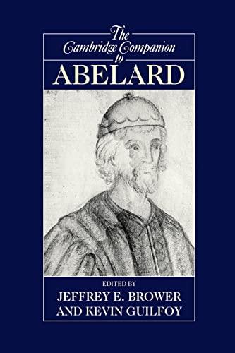 The Cambridge Companion to Abelard.: BROWER, J. E.