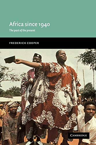 9780521776004: Africa since 1940: The Past of the Present