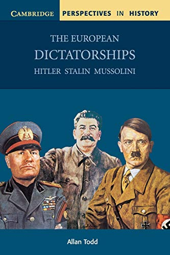 9780521776059: The European Dictatorships: Hitler, Stalin, Mussolini (Cambridge Perspectives in History)