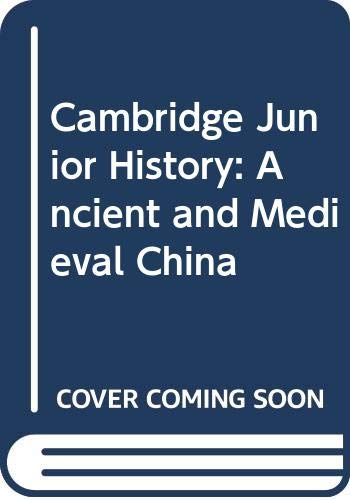 9780521776509: Cambridge Junior History: Ancient and Medieval China