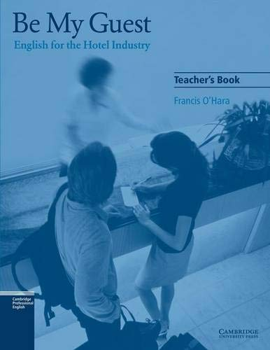9780521776882: Be My Guest Teacher's Book: English for the Hotel Industry