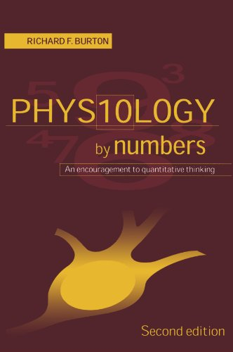 Physiology by Numbers: An Encouragement to Quantitative Thinking: Richard F. Burton