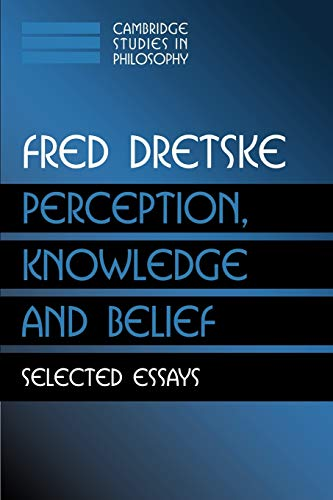 9780521777421: Perception, Knowledge and Belief: Selected Essays