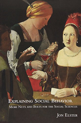 9780521777445: Explaining Social Behavior: More Nuts and Bolts for the Social Sciences