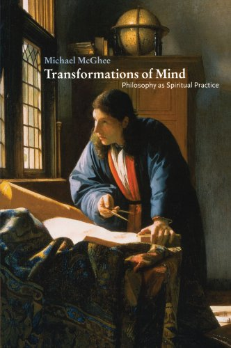 Transformations of Mind: Philosophy as Spiritual Practice: Michael McGhee