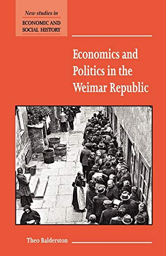 9780521777605: Economics and Politics in the Weimar Republic (New Studies in Economic and Social History)
