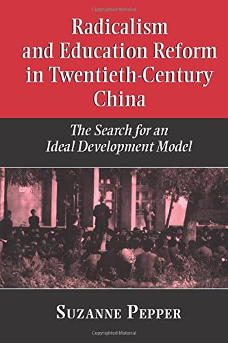 9780521778602: Radicalism and Education Reform in 20th-Century China: The Search for an Ideal Development Model