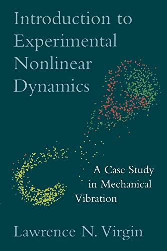Introduction to Experimental Nonlinear Dynamics: A Case: Lawrence N. Virgin