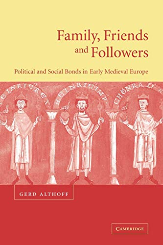 9780521779340: Family, Friends and Followers: Political and Social Bonds in Early Medieval Europe (Cambridge Medieval Textbooks (Paperback))