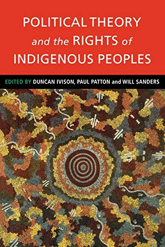 9780521779371: Political Theory and the Rights of Indigenous Peoples