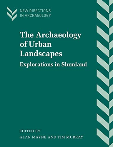 9780521779753: The Archaeology of Urban Landscapes: Explorations in Slumland (New Directions in Archaeology)