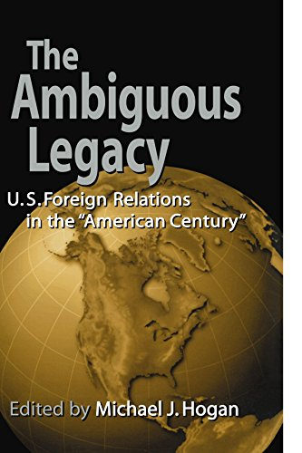 9780521779777: The Ambiguous Legacy: U. S. Foreign Relations in the American Century