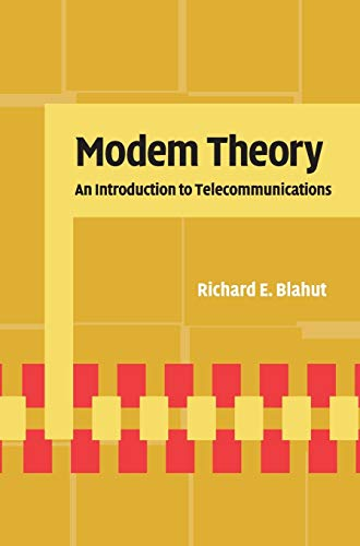 Modem Theory: An Introduction to Telecommunications (Hardback): Richard E. Blahut