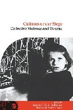 9780521780261: Cultures under Siege: Collective Violence and Trauma (Publications of the Society for Psychological Anthropology)