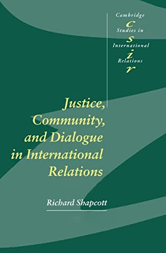 9780521780285: Justice, Community and Dialogue in International Relations (Cambridge Studies in International Relations)