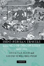 9780521780414: Indo-Persian Travels in the Age of Discoveries, 1400-1800