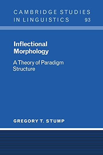 Inflectional Morphology: A Theory of Paradigm Structure (Cambridge Studies in Linguistics): Gregory...