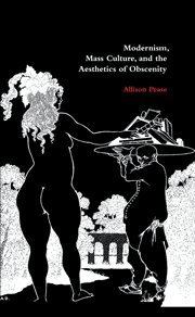 9780521780766: Modernism, Mass Culture, and the Aesthetics of Obscenity
